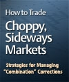 "EWI – How to Trade Choppy – Wayne Gorman, Sideways Markets Strategies for Managing ""Combination"" Corrections"